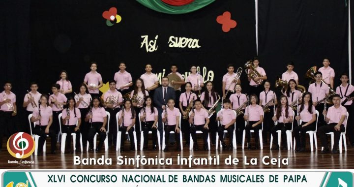 Las bandas sinfónicas de La Ceja y La Unión ocuparon primeros puestos en Concurso Nacional de Bandas