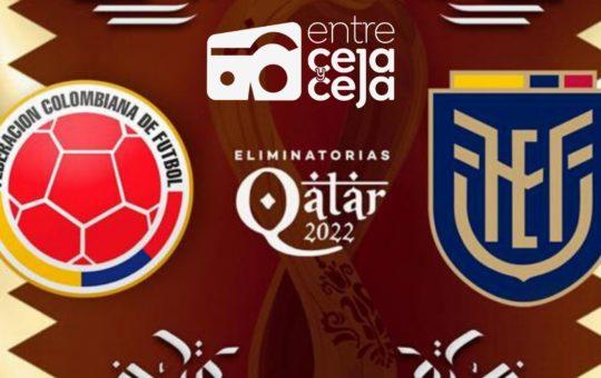 ¿Ganará hoy Colombia? Este partido vs Ecuador es decisivo en el camino al mundial de Qatar.